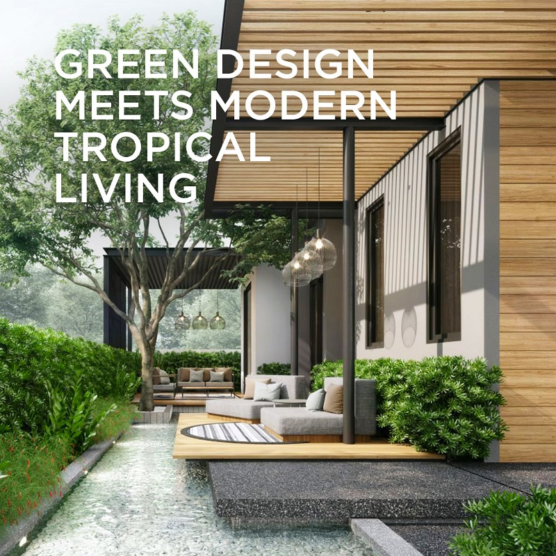 Green Design Meets Modern Tropical Living